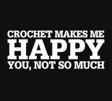 Happy Crochet T-shirt by musthavetshirts