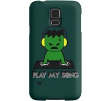 Hulk DJ - Play My Song Samsung Galaxy Case/Skin