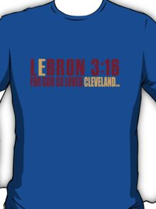Lebron James For God So Loved Cleveland T-Shirt