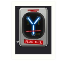 Flux This Art Print