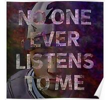 No One Ever Listens To Me Poster