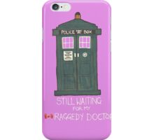 Still waiting for my Raggedy Doctor iPhone Case/Skin