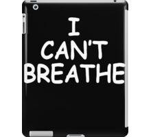 I Can't Breathe [White] iPad Case/Skin