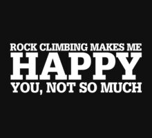 Happy Rock Climbing T-shirt by musthavetshirts