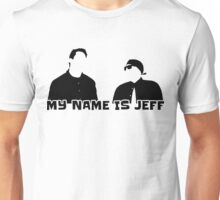My name is Jeff Unisex T-Shirt
