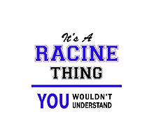 It's a RACINE thing, you wouldn't understand !! by thestarmaker