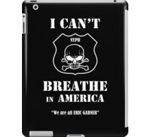 I Can't Breathe in America iPad Case/Skin