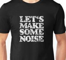 LET'S MAKE SOME NOISE Vintage White Unisex T-Shirt