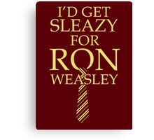 I'd get Sleazy for Ron Weasley Canvas Print