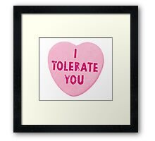 I Tolerate You Valentine's Day Heart Candy Framed Print