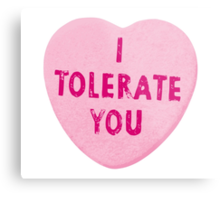 I Tolerate You Valentine's Day Heart Candy Metal Print