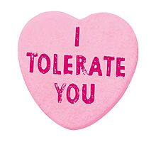 I Tolerate You Valentine's Day Heart Candy Photographic Print