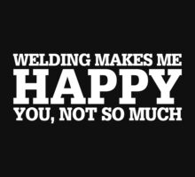 Happy Welding T-shirt by musthavetshirts