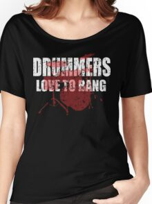 Drummers love to bang t shirt Women's Relaxed Fit T-Shirt