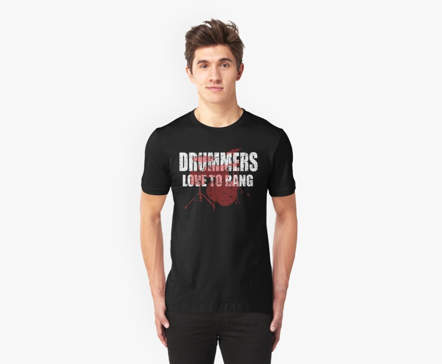 Drummers love to bang t shirt by iEric