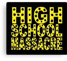 High School Massacre Canvas Print