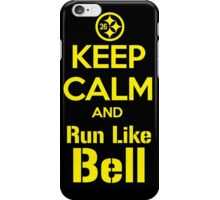 Keep Calm and Run Like Bell .1 iPhone Case/Skin
