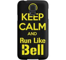 Keep Calm and Run Like Bell .1 Samsung Galaxy Case/Skin