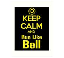 Keep Calm and Run Like Bell .1 Art Print