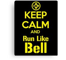 Keep Calm and Run Like Bell .1 Canvas Print