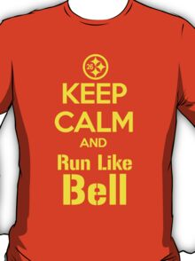 Keep Calm and Run Like Bell .1 T-Shirt