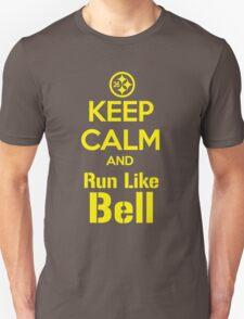 Keep Calm and Run Like Bell .1 Unisex T-Shirt