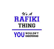 It's a RAFIKI thing, you wouldn't understand !! by thestarmaker