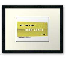 Ask the dust Framed Print