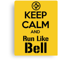 Keep Calm and Run Like Bell .2 Canvas Print