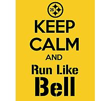 Keep Calm and Run Like Bell .2 Photographic Print