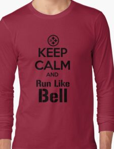 Keep Calm and Run Like Bell .2 Long Sleeve T-Shirt