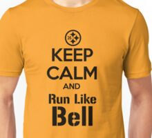 Keep Calm and Run Like Bell .2 Unisex T-Shirt