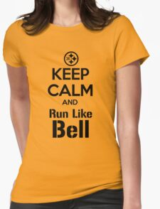 Keep Calm and Run Like Bell .2 Womens Fitted T-Shirt