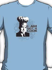 I Am Not A Cook T-Shirt