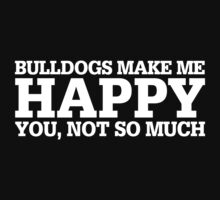 Happy Bulldogs T-shirt by musthavetshirts