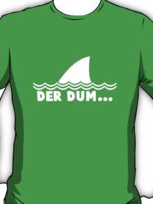 Der Dum... T-Shirt