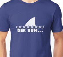 Der Dum... Unisex T-Shirt