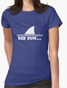Der Dum... Womens Fitted T-Shirt