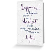 """Harry Potter """"Happiness can be found ..."""" Greeting Card"""