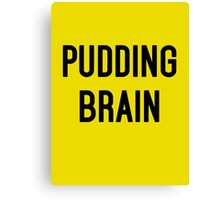 Pudding Brain Canvas Print