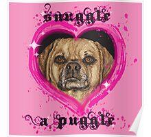 snuggle a puggle Poster