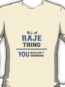 It's a RAJE thing, you wouldn't understand !! T-Shirt