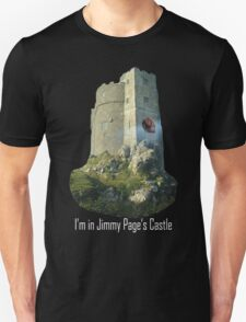 I'm in Jimmy Page's castle T-Shirt