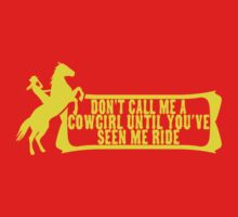 Don't Call Me a Cowgirl Until You've Seen Me Ride by TeesBox
