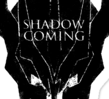 Shadow is coming Sticker