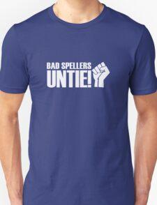 Bad Spellers, Untie! Unisex T-Shirt