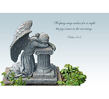 Weeping may endure for a night but joy comes in the morning.  Photographic Print