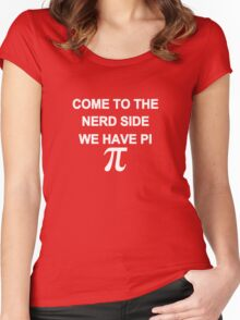 Come to the Nerd Side, We Have Pi Women's Fitted Scoop T-Shirt