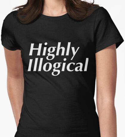 Highly Illogical Womens Fitted T-Shirt