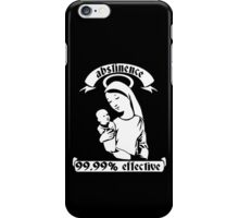 Abstinence... 99.99% Effective iPhone Case/Skin